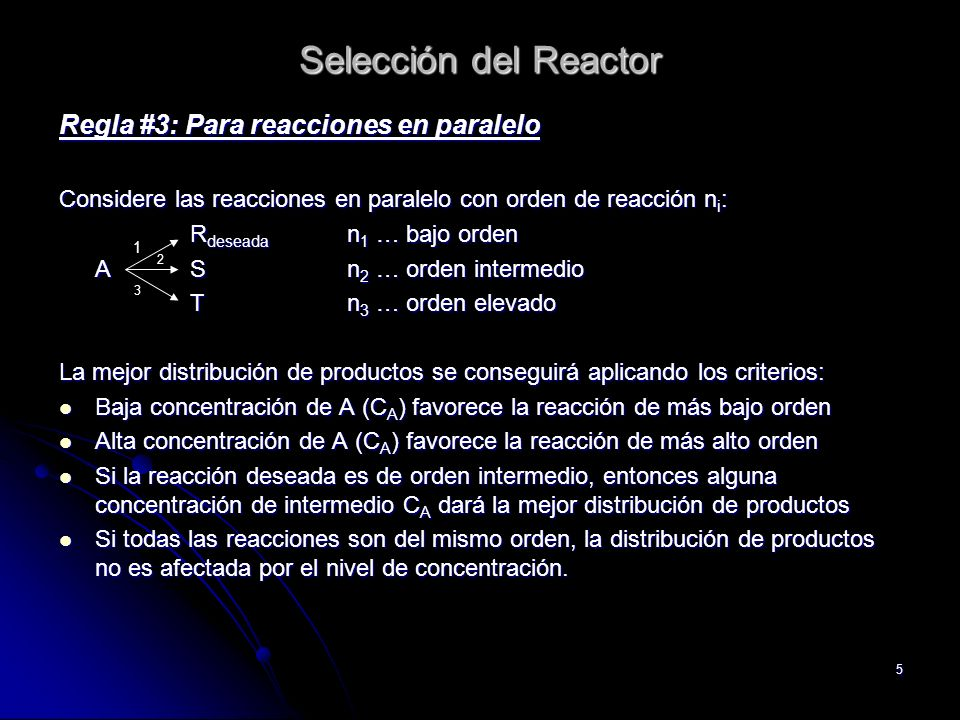 Selección del Reactor Regla #3: Para reacciones en paralelo