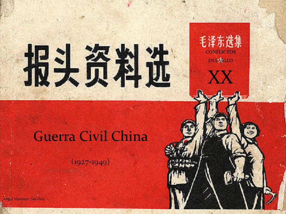 XX Guerra Civil China (1927-1949) CONFLICTOS DEL SIGLO ★