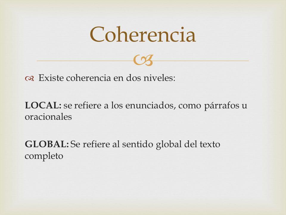 Coherencia Existe coherencia en dos niveles: