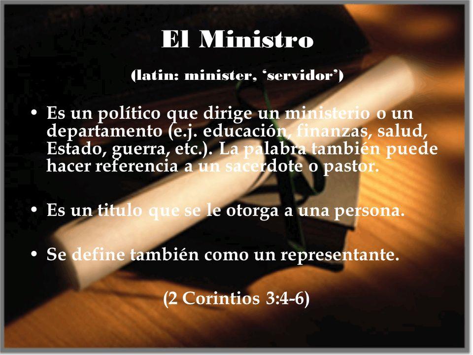 El Ministro (latin: minister, 'servidor')