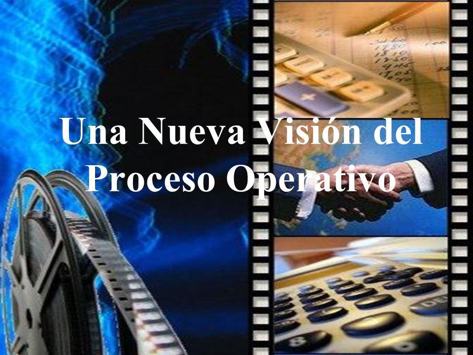 Una Nueva Visión del Proceso Operativo