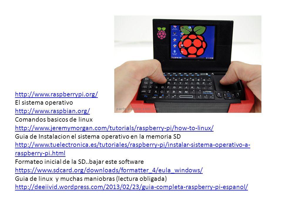http://www.raspberrypi.org/ El sistema operativo. http://www.raspbian.org/ Comandos basicos de linux.