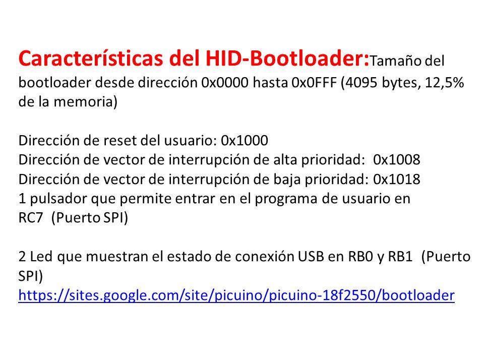 Características del HID-Bootloader:Tamaño del bootloader desde dirección 0x0000 hasta 0x0FFF (4095 bytes, 12,5% de la memoria)