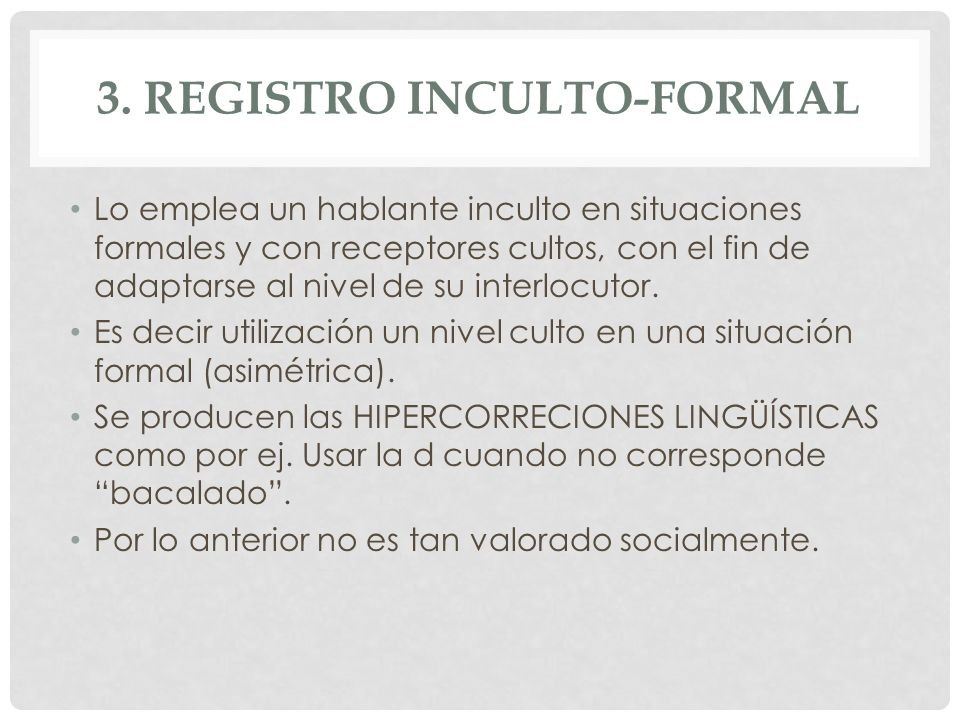 3. Registro inculto-formal