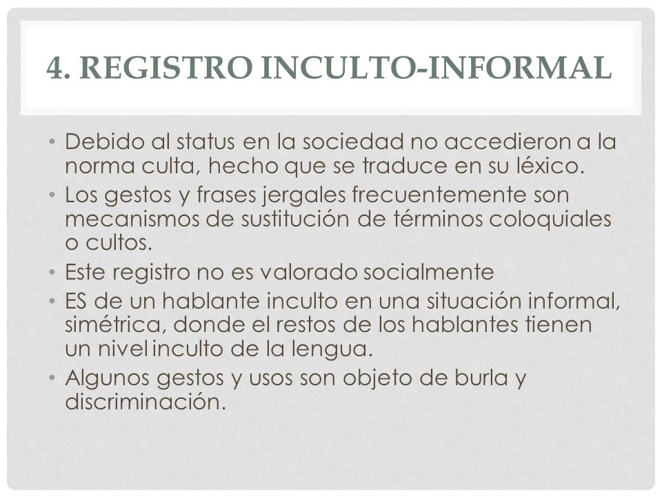 4. Registro inculto-informal