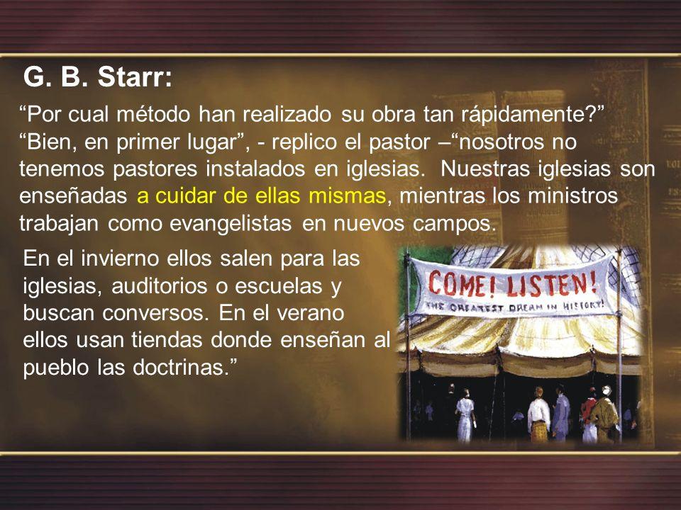 G. B. Starr: Por cual método han realizado su obra tan rápidamente
