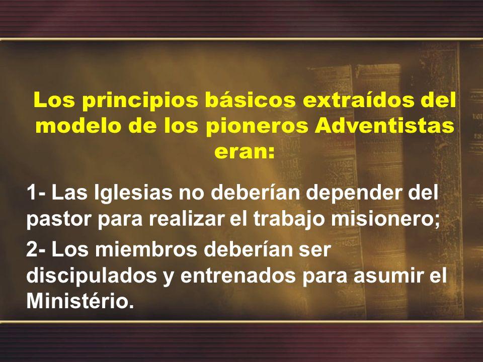 Los principios básicos extraídos del modelo de los pioneros Adventistas eran: