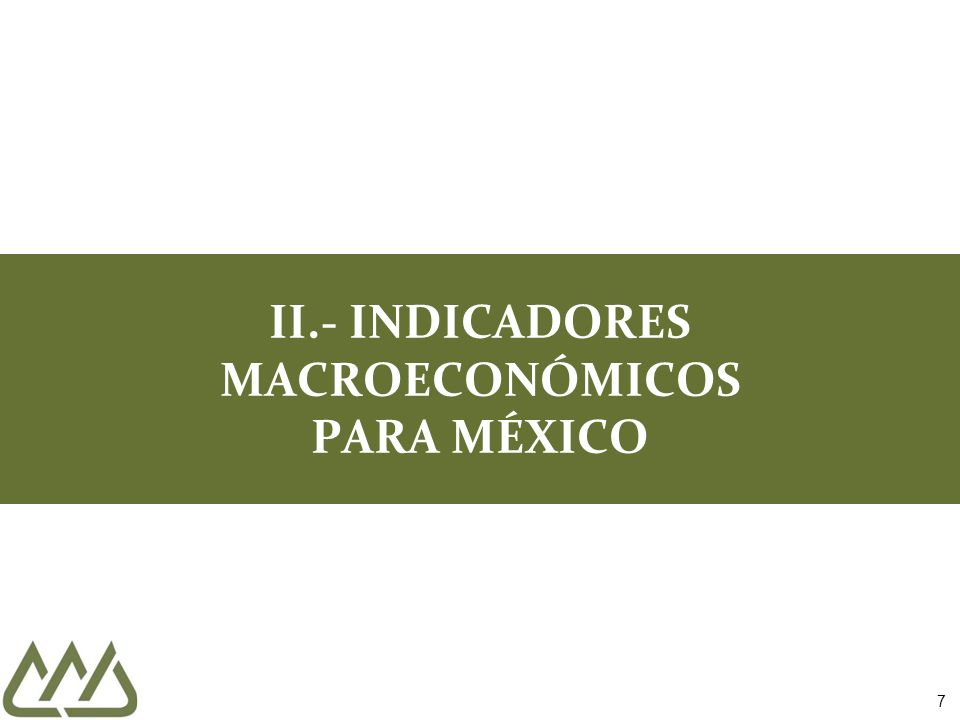 II.- INDICADORES MACROECONÓMICOS PARA MÉXICO