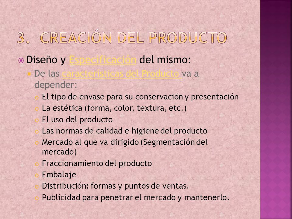 Creación del producto Diseño y Especificación del mismo: