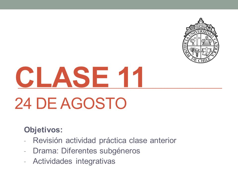 Clase 11 24 de agosto Objetivos: