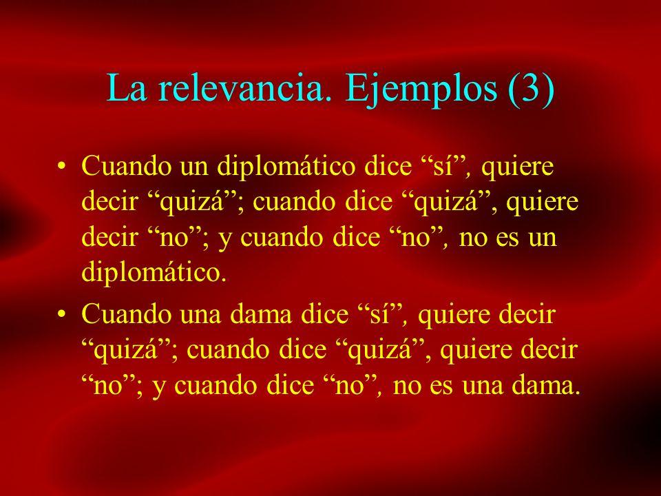 La relevancia. Ejemplos (3)