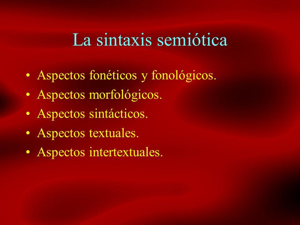 La sintaxis semiótica Aspectos fonéticos y fonológicos.
