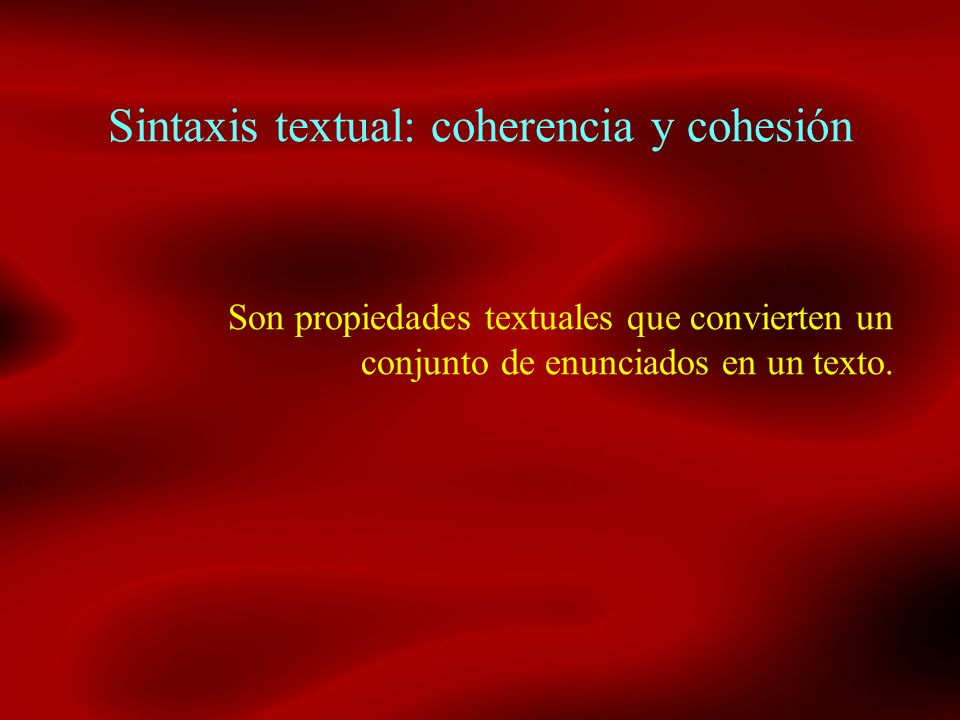 Sintaxis textual: coherencia y cohesión