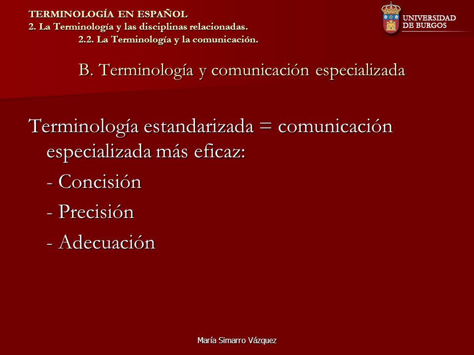 Terminología estandarizada = comunicación especializada más eficaz: