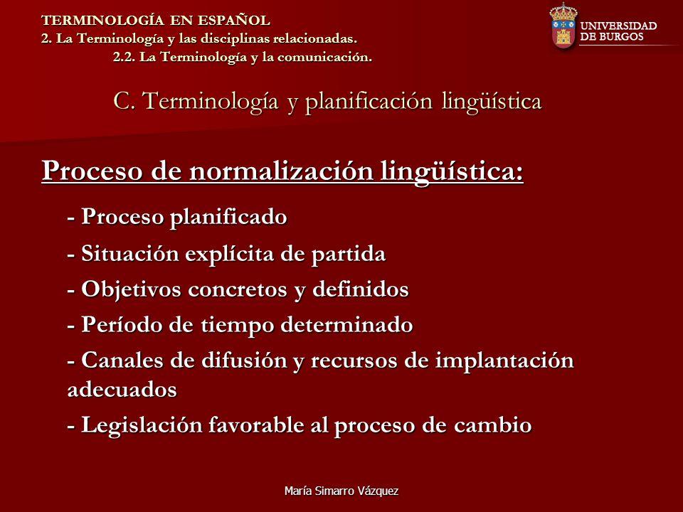 Proceso de normalización lingüística: - Proceso planificado