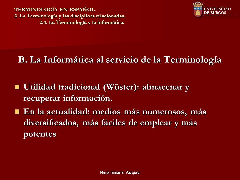 B. La Informática al servicio de la Terminología