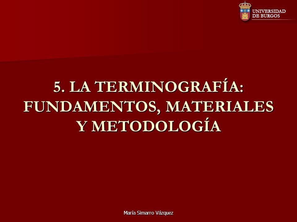 5. LA TERMINOGRAFÍA: FUNDAMENTOS, MATERIALES Y METODOLOGÍA