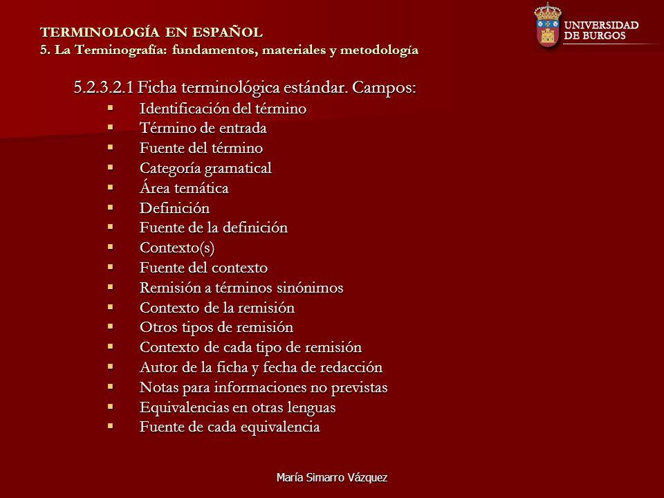 5.2.3.2.1 Ficha terminológica estándar. Campos: