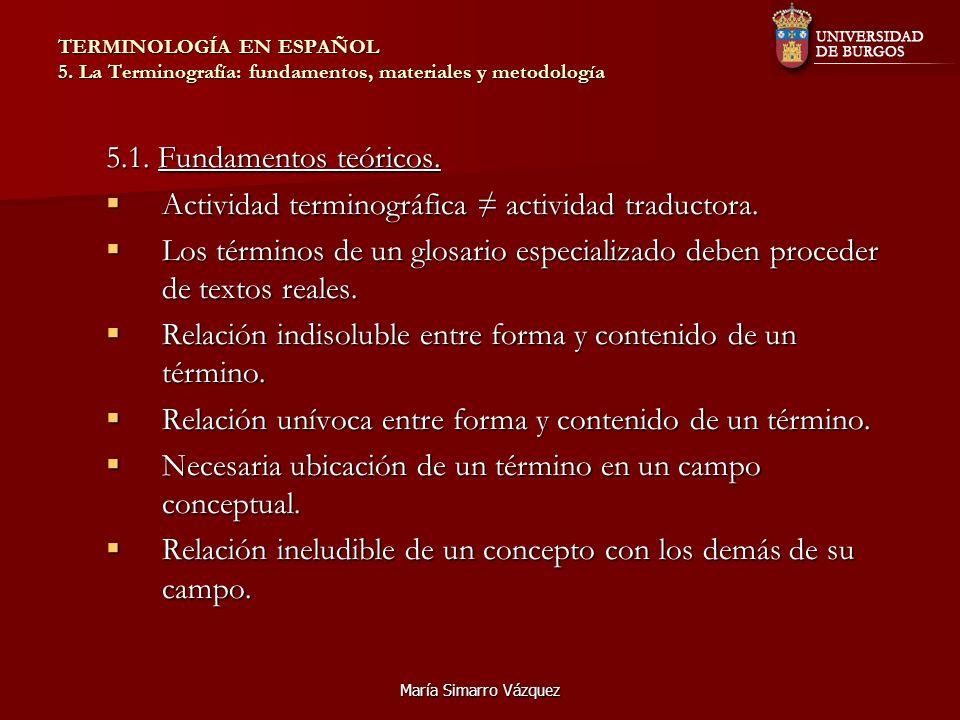 Actividad terminográfica ≠ actividad traductora.