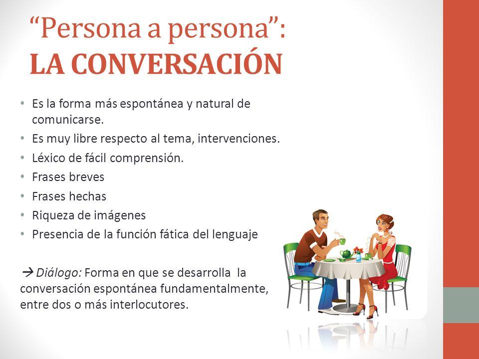 Persona a persona : LA CONVERSACIÓN