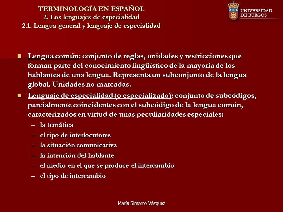 TERMINOLOGÍA EN ESPAÑOL 2. Los lenguajes de especialidad 2. 1
