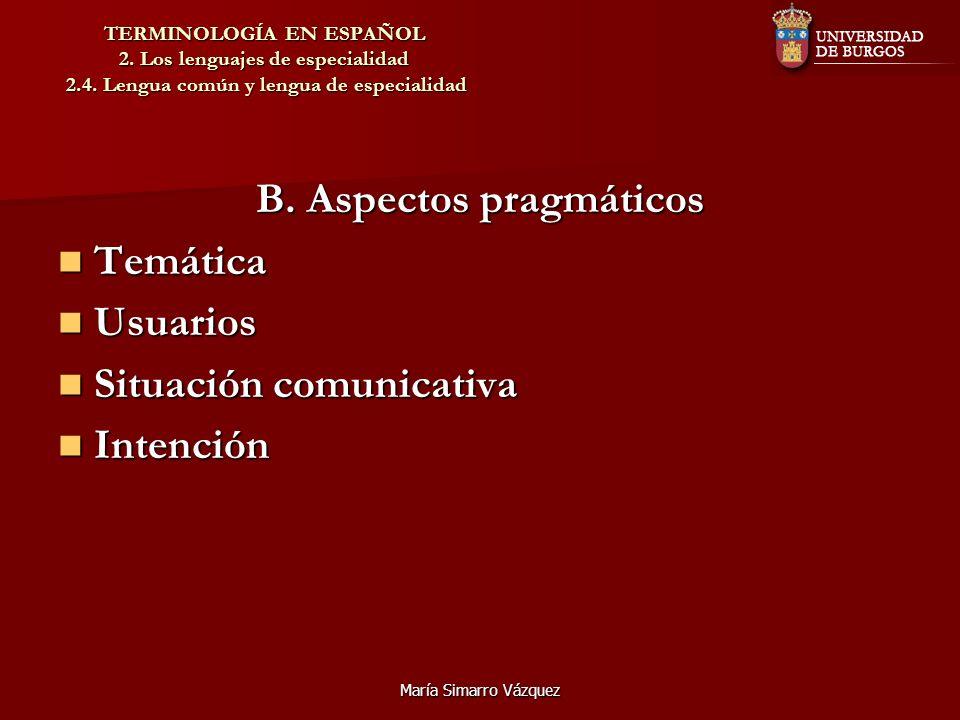 B. Aspectos pragmáticos