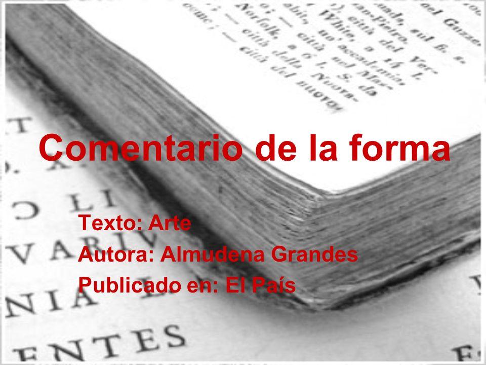 Texto: Arte Autora: Almudena Grandes Publicado en: El País