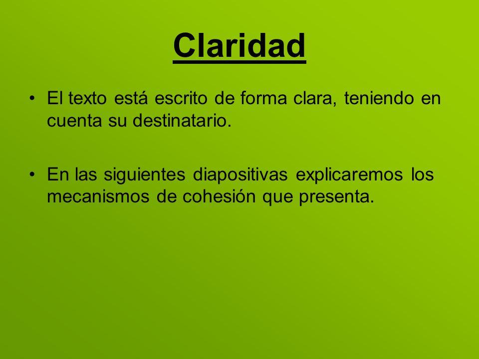ClaridadEl texto está escrito de forma clara, teniendo en cuenta su destinatario.
