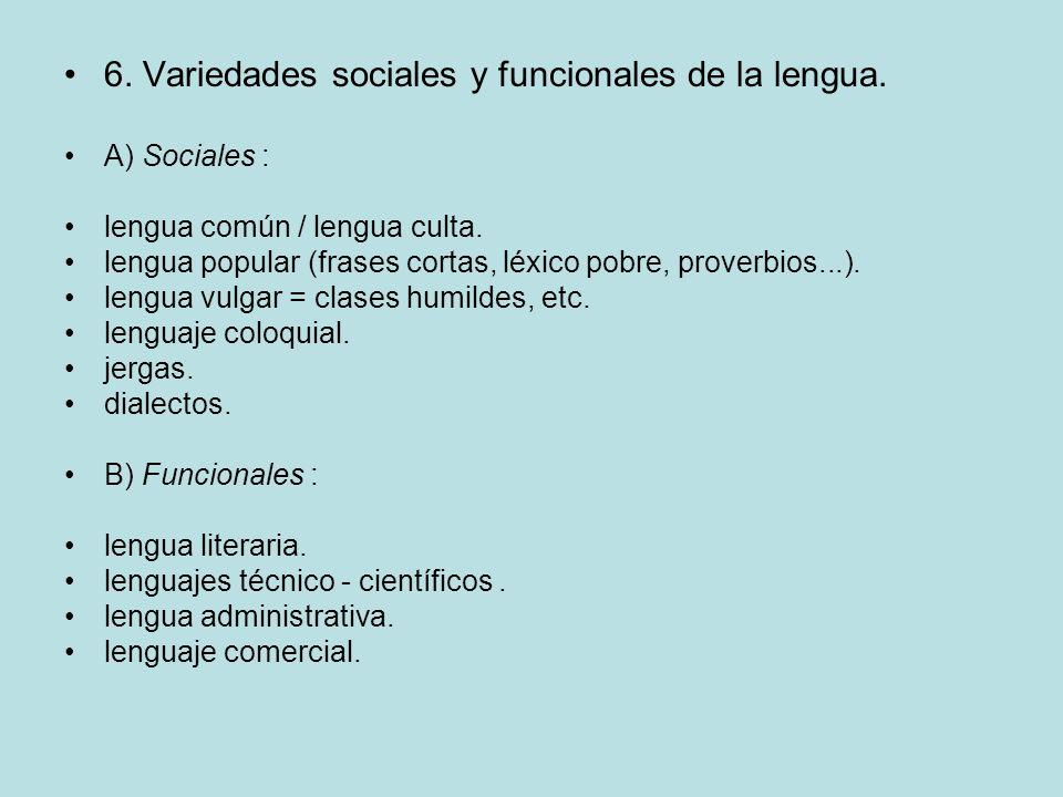 6. Variedades sociales y funcionales de la lengua.