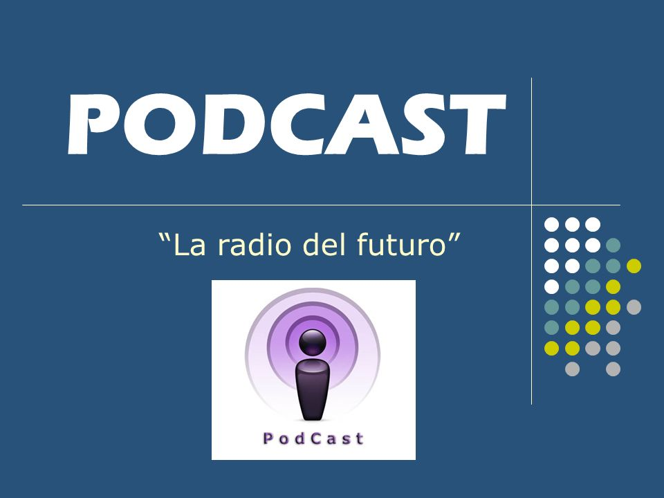 PODCAST La radio del futuro