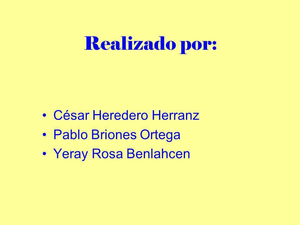 Realizado por: César Heredero Herranz Pablo Briones Ortega