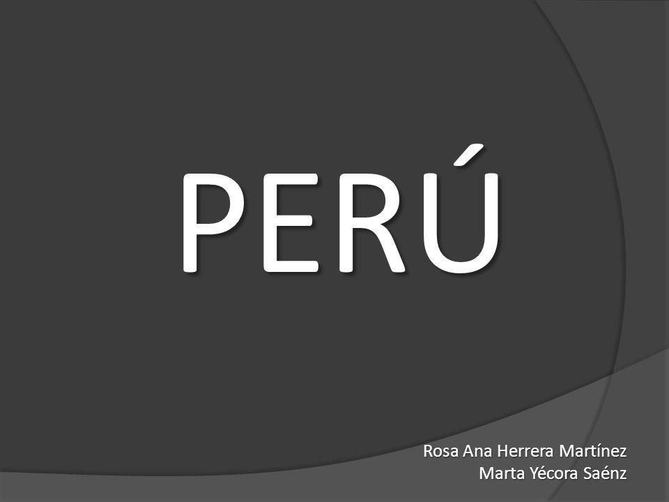 PERÚ Rosa Ana Herrera Martínez Marta Yécora Saénz