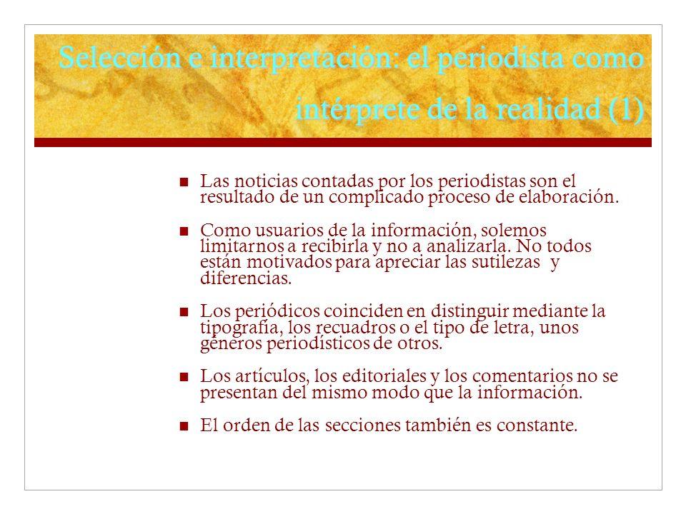 Selección e interpretación: el periodista como intérprete de la realidad (1)