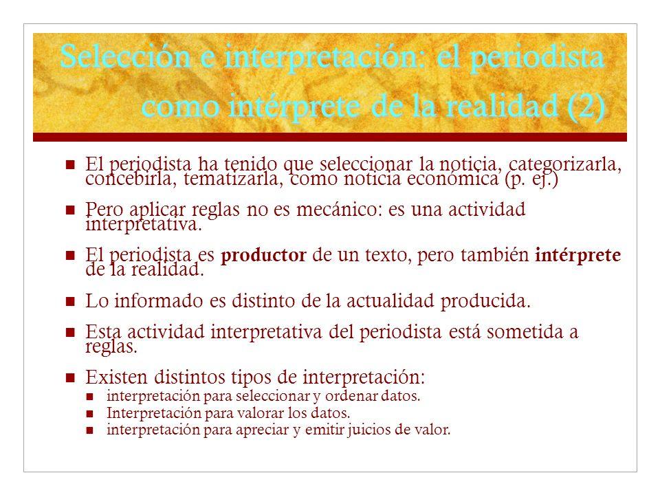 Selección e interpretación: el periodista como intérprete de la realidad (2)