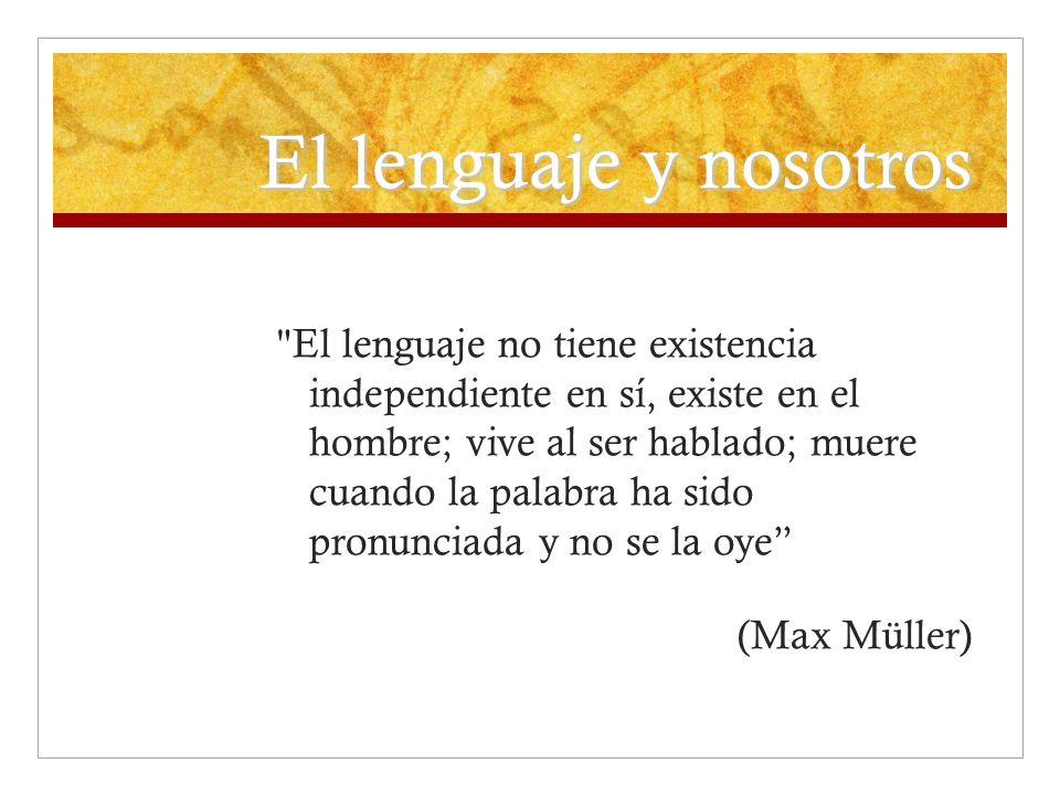 El lenguaje y nosotros