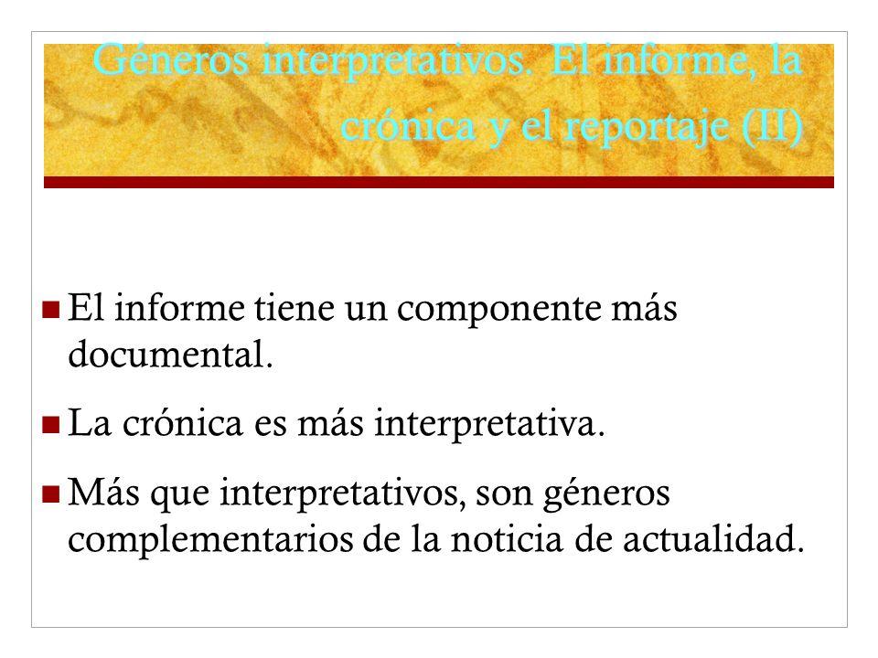 Géneros interpretativos. El informe, la crónica y el reportaje (II)