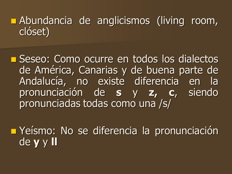 Abundancia de anglicismos (living room, clóset)