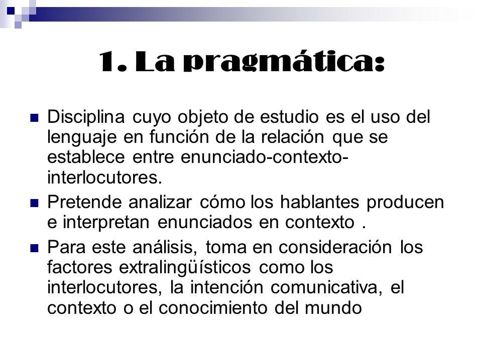 1. La pragmática: