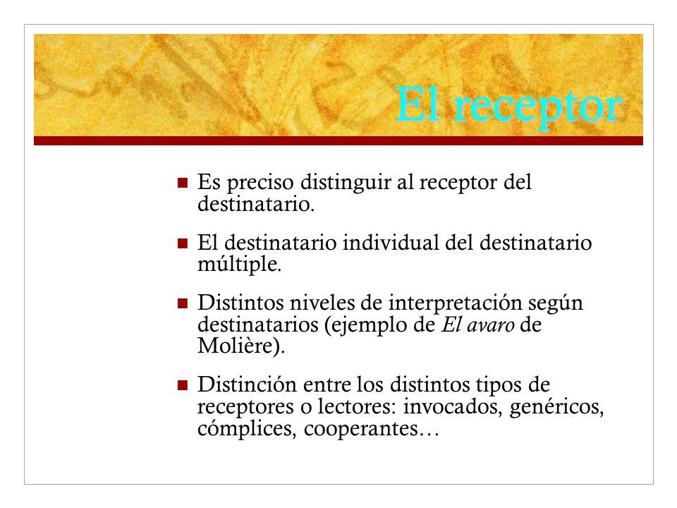 El receptor Es preciso distinguir al receptor del destinatario.
