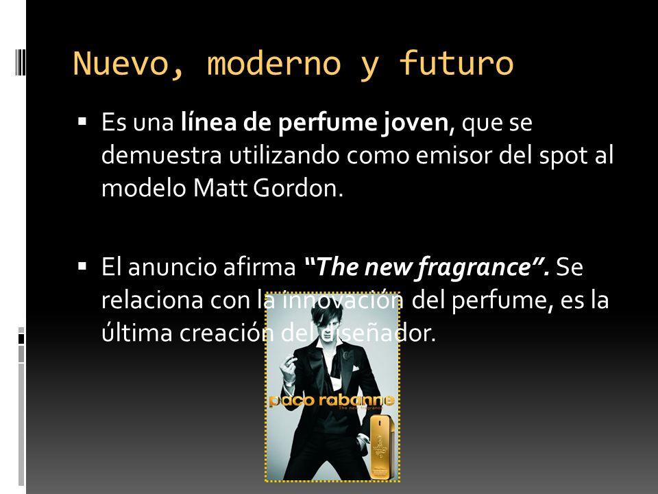 Nuevo, moderno y futuro Es una línea de perfume joven, que se demuestra utilizando como emisor del spot al modelo Matt Gordon.