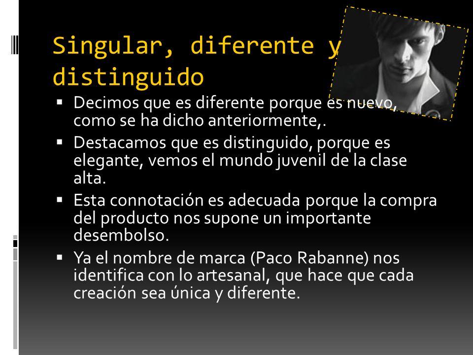 Singular, diferente y distinguido