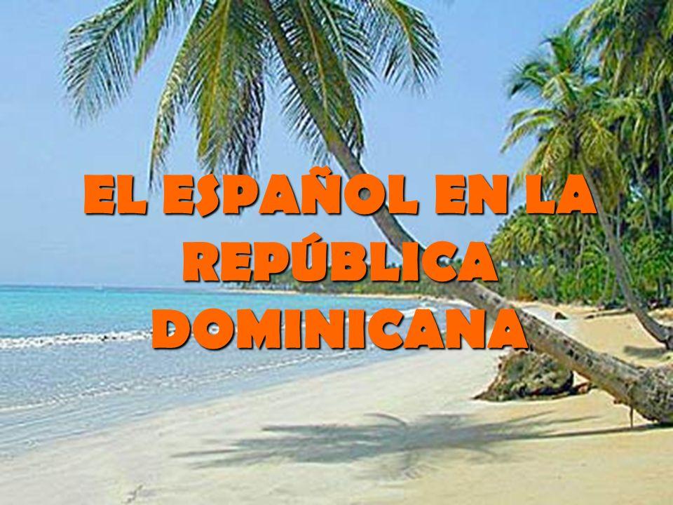 EL ESPAÑOL EN LA REPÚBLICA DOMINICANA