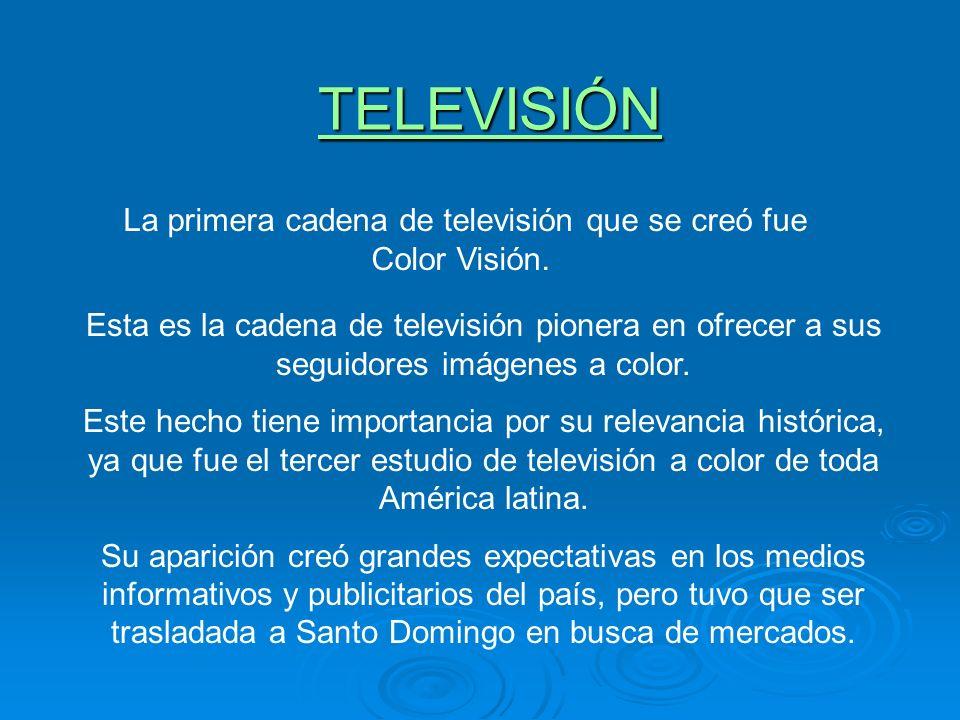 La primera cadena de televisión que se creó fue Color Visión.