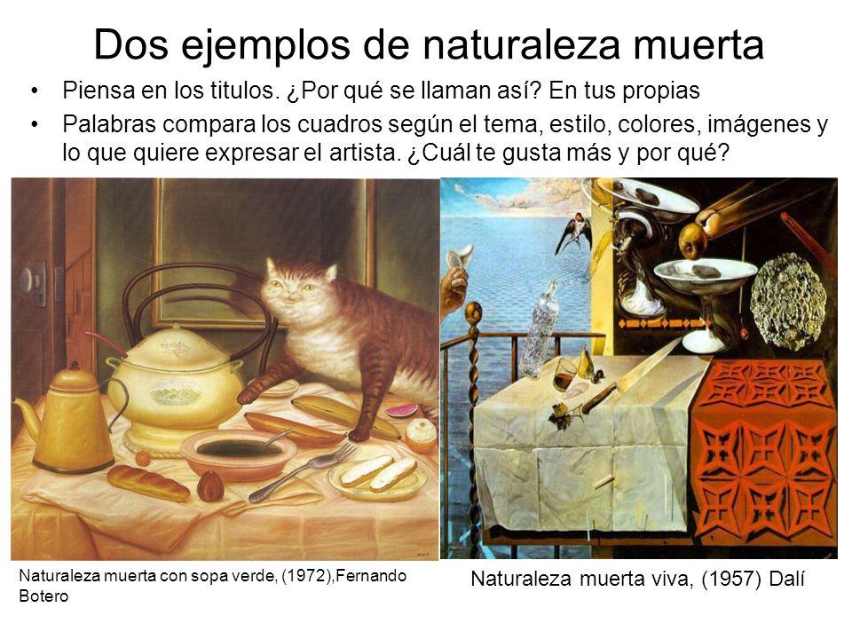 Dos ejemplos de naturaleza muerta