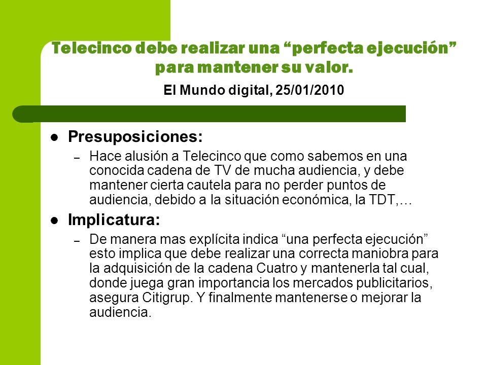 Telecinco debe realizar una perfecta ejecución para mantener su valor. El Mundo digital, 25/01/2010
