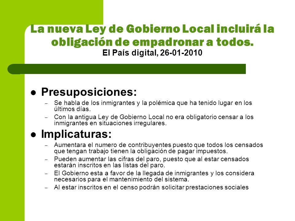 La nueva Ley de Gobierno Local incluirá la obligación de empadronar a todos. El País digital, 26-01-2010