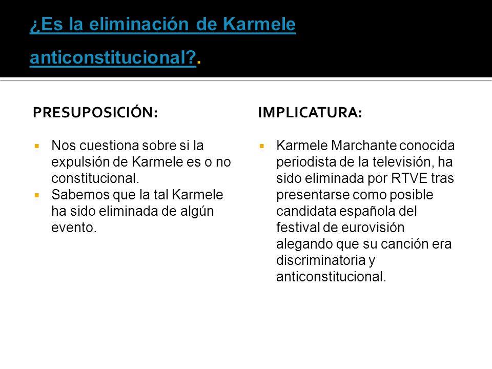 ¿Es la eliminación de Karmele anticonstitucional .