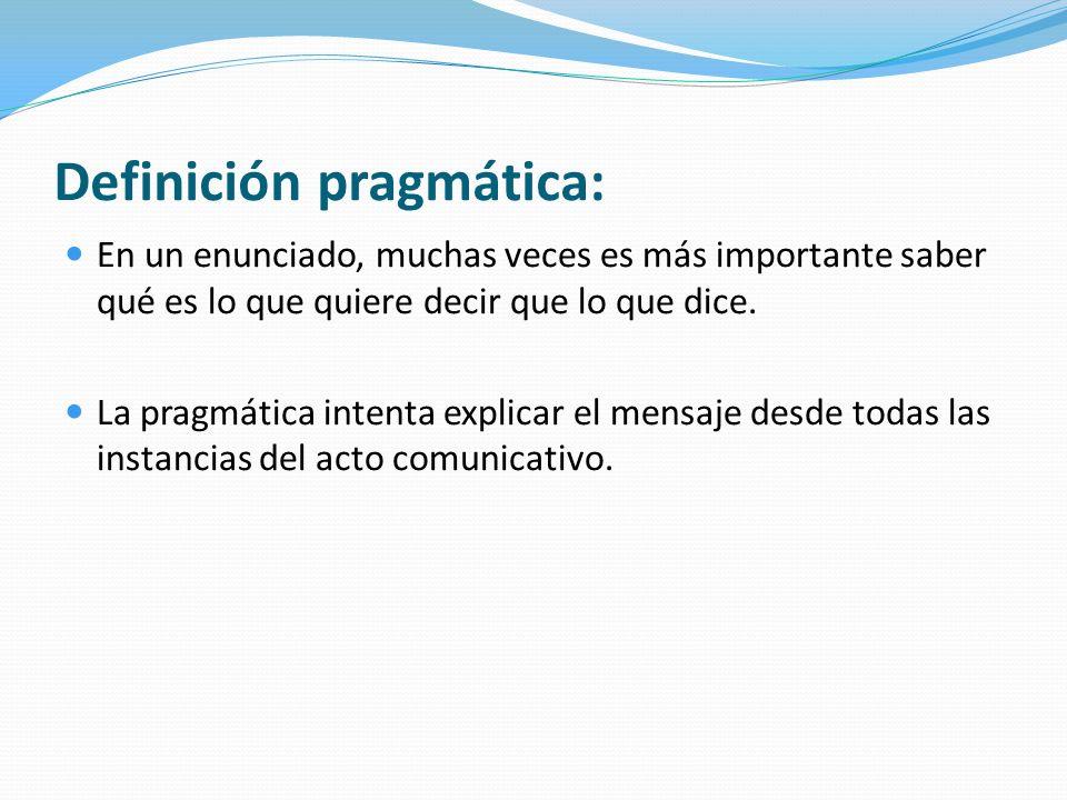 Definición pragmática: