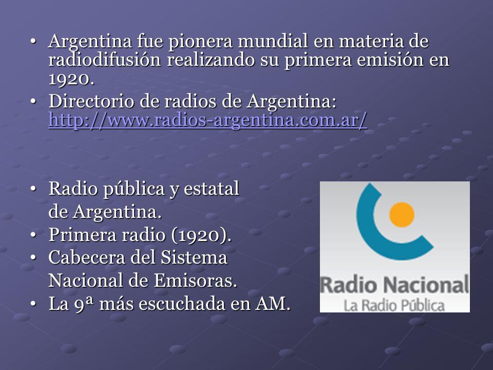 Argentina fue pionera mundial en materia de radiodifusión realizando su primera emisión en 1920.