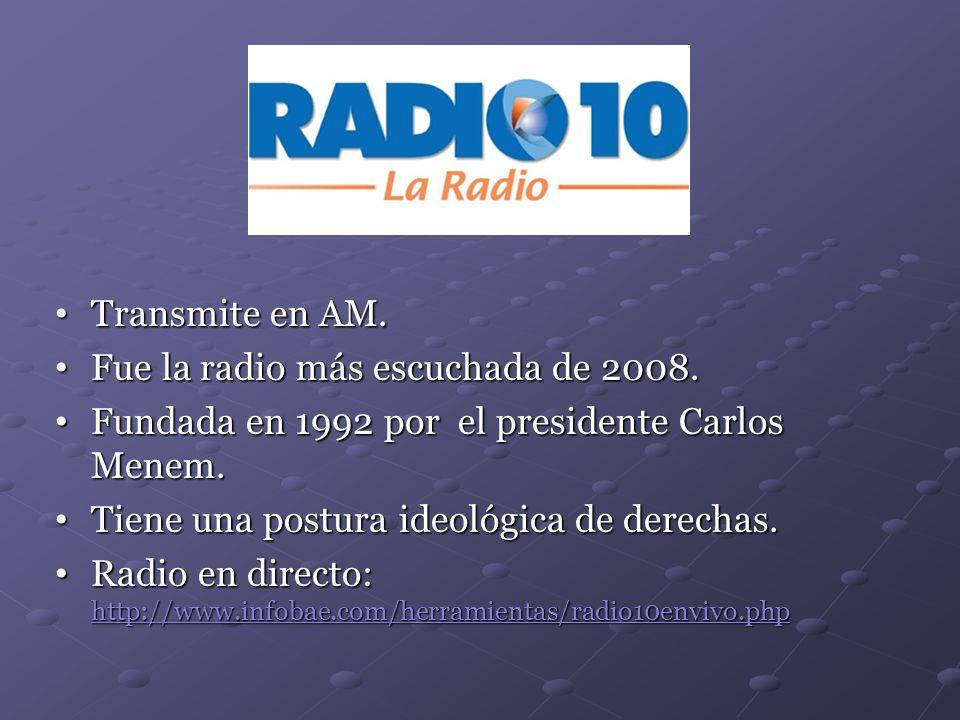 Transmite en AM. Fue la radio más escuchada de 2008. Fundada en 1992 por el presidente Carlos Menem.